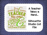 A Teacher Takes a Hand {Silhouette Cut File}