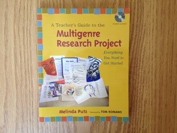 A Teacher's Guide to the Multigenre Research Project
