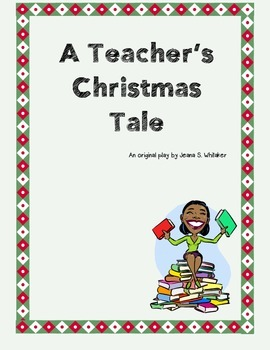 A Teacher's Christmas Tale - An original play