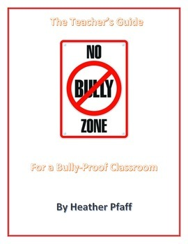 A Teacher's Guide to a Bully Proof Classroom