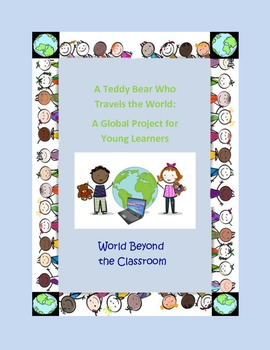 A Teddy Bear Who Travels the World: A Global Project for Y