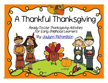 A Thankful Thanksgiving: Ready-To-Use Activities For Early Childhood