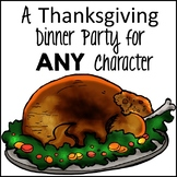 Thanksgiving Writing Activity: Dinner Party Analysis for A