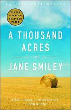 A Thousand Acres by Jane Smiley - 3 Quizzes and an Essay