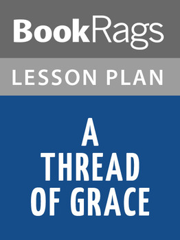 A Thread of Grace Lesson Plans