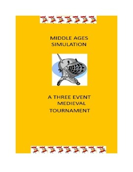 Middle Ages Simulation: A Three -Event Medieval Tournament in Your Classroom