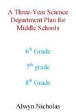 A Three-Year Plan for Middle School Science Department (6-7-8)