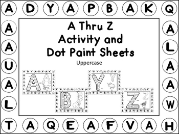 A Thru Z Activity and Dot Paint Sheets