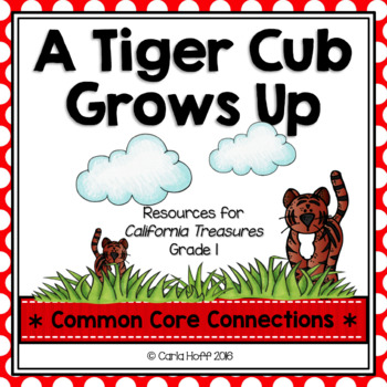 A Tiger Cub Grows Up - Common Core Connections -Treasures Grade 1
