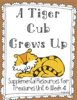 A Tiger Cub Grows Up- Supplemental Resources for Treasures First Grade