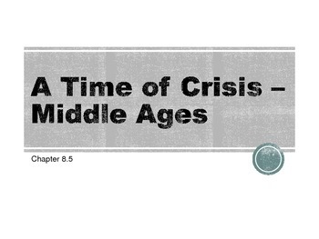 A Time of Crisis –Middle Ages