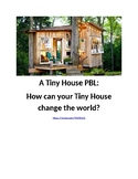 A Tiny House PBL: How Can Your Tiny House Change the World?
