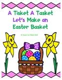 A Tisket A Tasket Let's Make an Easter Basket (Make and Take)