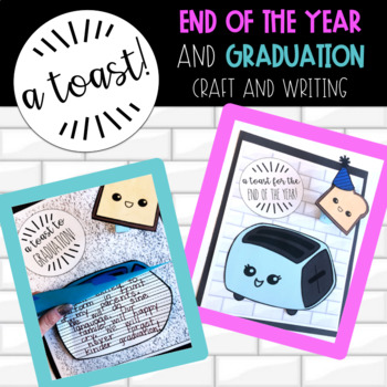 A Toast to the End of the Year and Graduation Toaster Craft and Writing