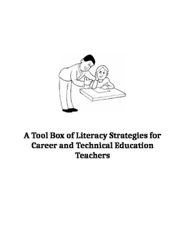 A Tool Box of Literacy Strategies for CTE Teachers