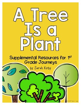 A Tree Is a Plant - 1st Grade Journeys Supplemental Resources