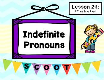 A Tree Is a Plant (Journeys L. 24, 1st Grade) INDEFINITE PRONOUNS Task Cards