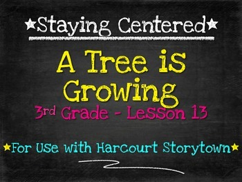 A Tree is Growing  3rd Grade Harcourt Storytown Lesson 13