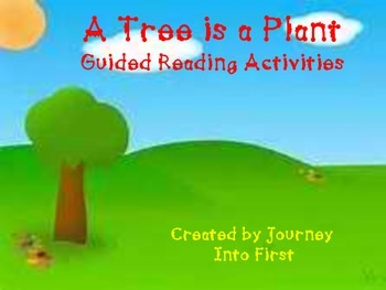 A Tree is a Plant Guided Reading Activities (Journeys Unit 5)