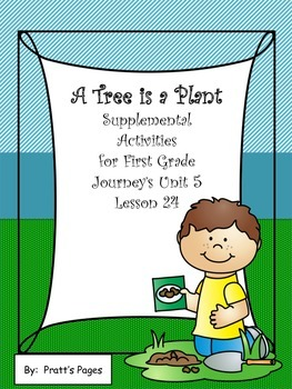 A Tree is a Plant Supplemental Activities for Journey's Unit 5 Lesson 24