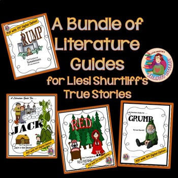 "A Bundle of  Literature Guides for Liesl Shurtliff's ""True Stories"""