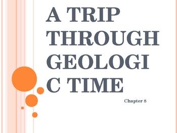 A Trip Through Geologic Time Power Point Presentation