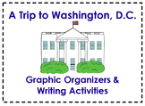 A Trip to Washington, D.C. Organizers & Writing Activities