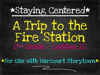 A Trip to the Fire Station  2nd Grade Harcourt Storytown L