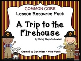 A Trip to the Firehouse: Common Core Lesson Resource Pack