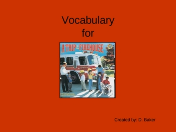 A Trip to the Firehouse Houghton Mifflin Vocabulary