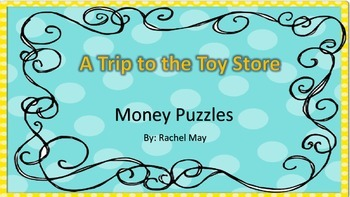 A Trip to the Toy Store: Money Puzzles