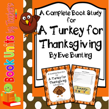 A Turkey For Thanksgiving by Eve Bunting Book Unit