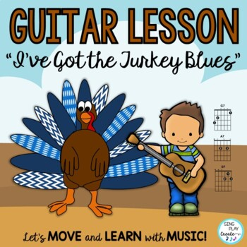 """Thanksgiving Song """"I've Got the Turkey Blues"""" for Guitar and Musical Program"""