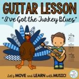 "Thanksgiving Song ""I've Got the Turkey Blues"" Guitar Lesson, Video, Mp3 Tracks"