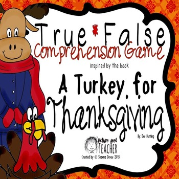 True False Comprehension Game inspired by A Turkey for Tha