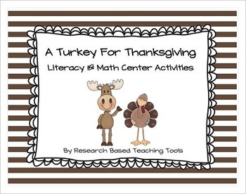 A Turkey for Thanksgiving Literacy and Math Center Activities