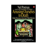 A Unit for Neil Postman's Amusing Ourselves to Death