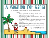 A Vacation for Santa (persuasive writing)