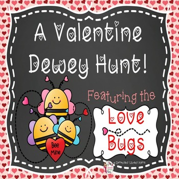 "A Valentine Dewey Hunt Featuring the ""Love Bugs""!"