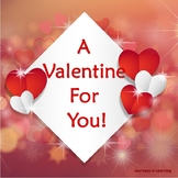 A Valentine For You!