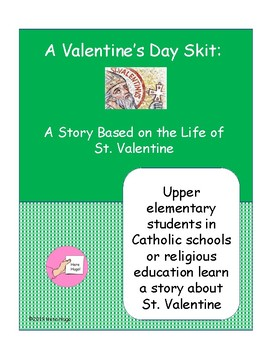 A Valentine's Day Skit: A Story Based on the Life of St. Valentine