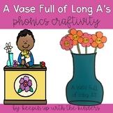 A Vase Full of Long A's Phonics Craftivity!
