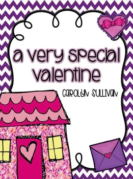 A Very Special Valentine - Common Core Standards Included