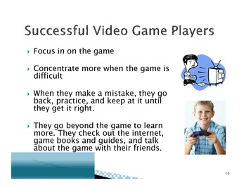 A Video Game Player's Guide to Success at School
