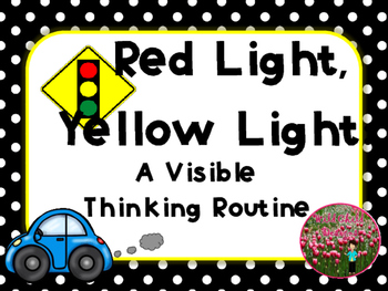 A Making Thinking Visible Routine: Red Light, Yellow Light