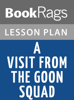 A Visit from the Goon Squad Lesson Plans