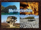 A Weathering PPT- Slow Changes on the Earth in SPANISH (Meteorización)