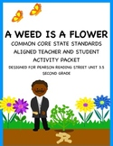 A Weed Is A Flower Pearson Reading Street Unit 3.5 Common Core Packet