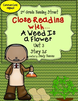 A Weed Is a Flower Close Reading Unit Readng Street 2nd Grade
