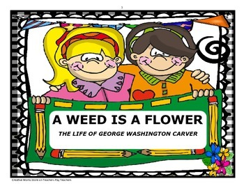 A Weed Is a Flower ( Reading Quiz and Writing Prompt) - 2nd Grade